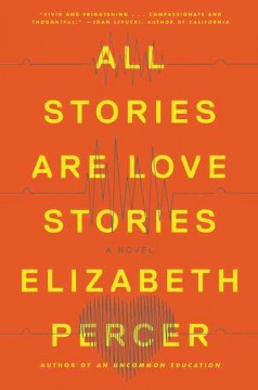 All Stories Are Love Stories by Elizabeth Perser