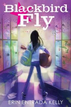 Blackbird Fly by Erin Entrada Kelly