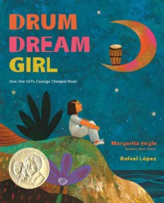 How One Girl's Courage Changed Music by Margarita Engle