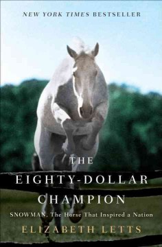 Snowman, the horse that inspired a nation / Elizabeth Letts