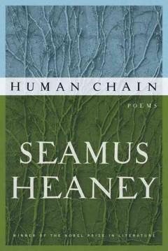 Human Chain by Seamus Heaney