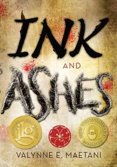 Ink and Ashes by Valynne E. Maetani