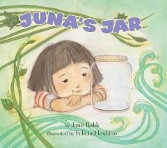 Juna's Jar by Jane Bahk, illustrated by Felicia Hoshino