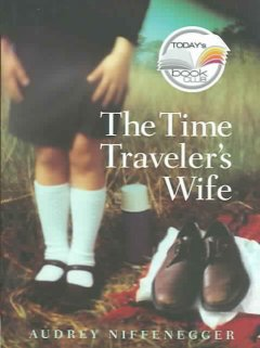 The Time-Traveller's Wife by Audrey Niffenegger