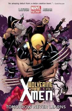 Wolverine and the X-Men. 1, Tomorrow never learns by Jason Latour, Mahmud Asrar, et al